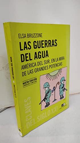 Las guerras del agua. América del Sur,: Bruzzone, Elsa