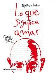9789876143844: Lo que significa amar / What it means to love (Spanish Edition)