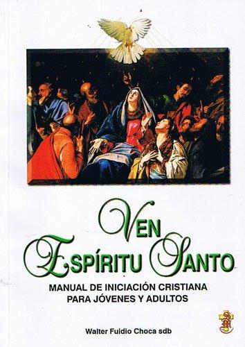 9789876160063: VEN ESPIRITU SANTO Manual de iniciac