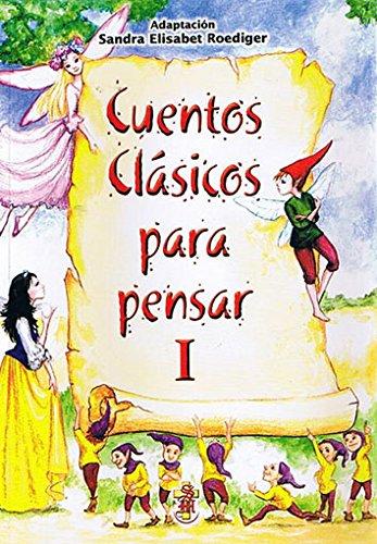 CUENTOS CLASICOS PARA PENSAR I: ROEDIGER, SANDRA
