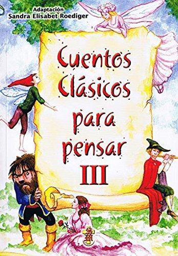 CUENTOS CLASICOS PARA PENSAR III: ROEDIGER, SANDRA