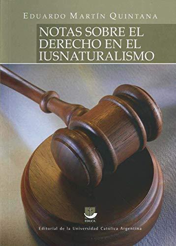 NOTAS SOBRE EL DERECHO EN EL IUSNATURALISMO: QUINTANA, EDUARDO MARTIN