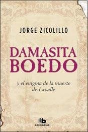 9789876274180: DAMASITA BOEDO Y EL ENIGMA DE LA MUERTE DE LAVALLE (B)