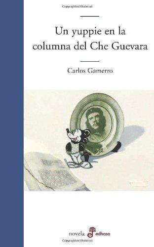 9789876281164: Un Yuppie En La Columna Del Che Guevara