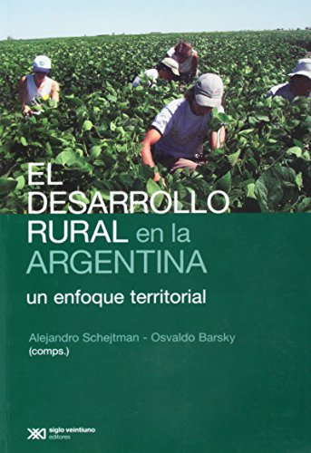 Desarrollo rural en la Argentina. Un enfoque territorial (Spanish Edition): Osvaldo Barsky ...