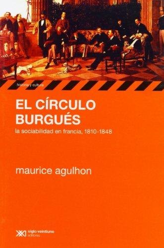 9789876290869: Circulo burgues. La sociabilidad en Francia, 1810-1848 (Spanish Edition)