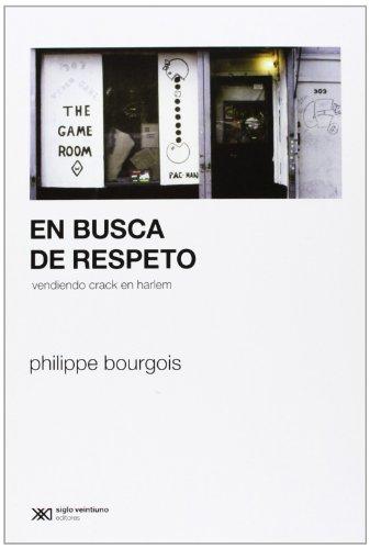9789876291293: En busca de respeto. Vendiendo crack en Harlem (Spanish Edition)