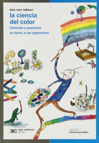 La ciencia del color: historias y pasiones: Agapea