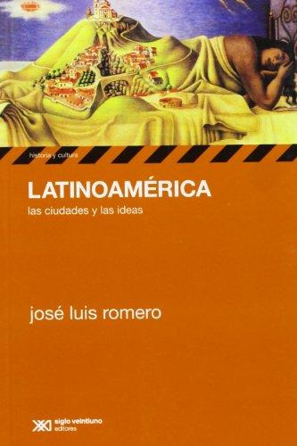 Latinoamerica. Las ciudades y las ideas (Spanish: Jose Luis Romero