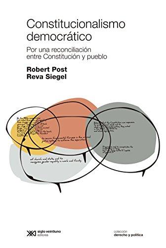 9789876292078: Constitucionalismo democratico. Por una reconciliacion entre Constitucion y pueblo. (Spanish Edition)