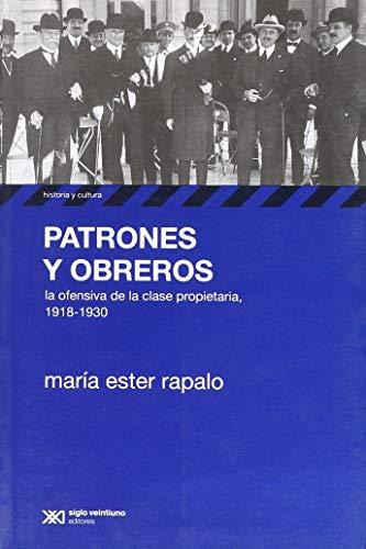 9789876292528: Patrones y obreros. La ofensiva de la clase propietaria, 1918-1930.