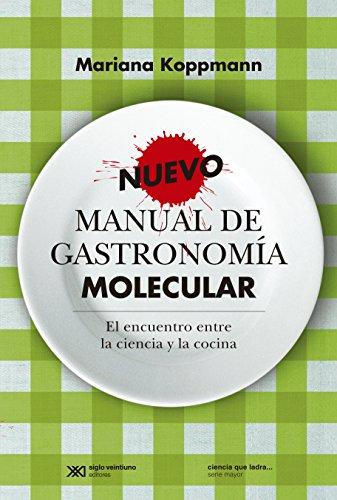 9789876292535: Nuevo manual de gastronomia molecular. El encuentro entre la ciencia y la cocina (Spanish Edition)