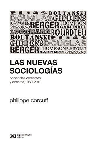 9789876292641: Las nuevas sociologias. Principales corrientes y debates, 1980-2010 (Spanish Edition)