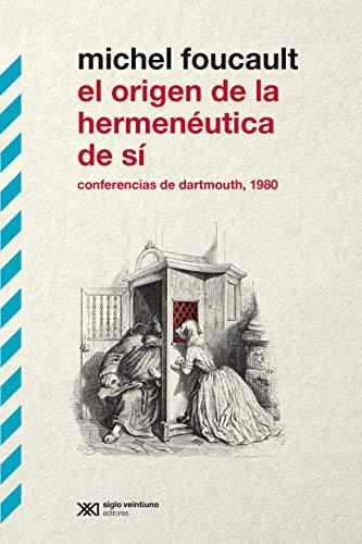 ORIGEN DE LA HERMENEUTICA DE SI. EL