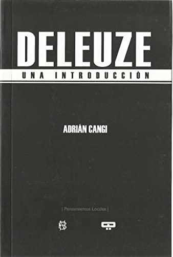 DELEUZE - UNA INTRODUCCION (Spanish Edition): ADRIAN CANGI