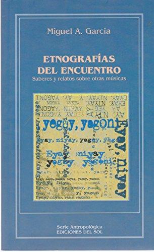 ETNOGRAFIAS DEL ENCUENTRO: Garcia Miguel