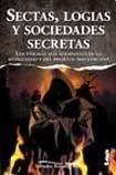 9789876340410: Sectas, logias y sociedades secretas/ Sects, secret societies and lodges: Los Enigmas Más Atrapantes De La Antigüedad Y Del Presente Más Cercano/ the ... Enigma and the Nearest Present (Armonia)