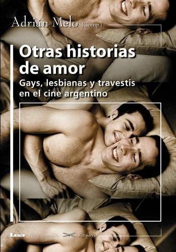 Otras historias de amor: Gays, lesbianas y: Melo, Adrian