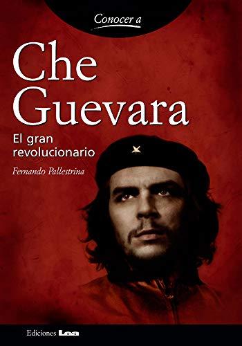 9789876340663: Che Guevara: El Gran Revolucionario / the Great Revolutionary (Spanish Edition)