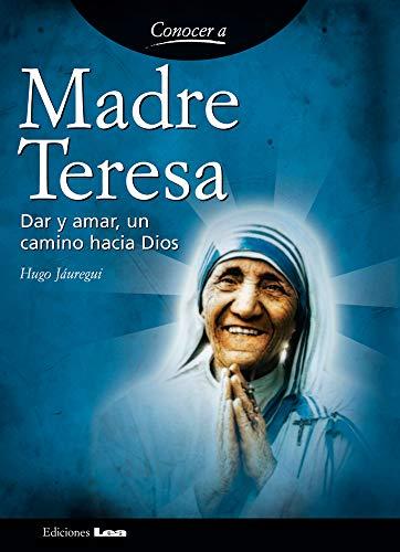 9789876341134: Madre Teresa: Dar y Amar, Un Camino Hacia Dios (Conocer a / Knowing...)