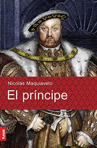 El príncipe (Spanish Edition): Maquiavelo, Nicolás