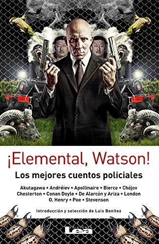 Â¡Elemental, Watson!: Los mejores cuentos policiales (Spanish: BenÃtez, Luis