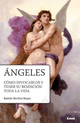 9789876342056: Ángeles: Cómo invocarlos y tener su bendición toda la vida (Spanish Edition)