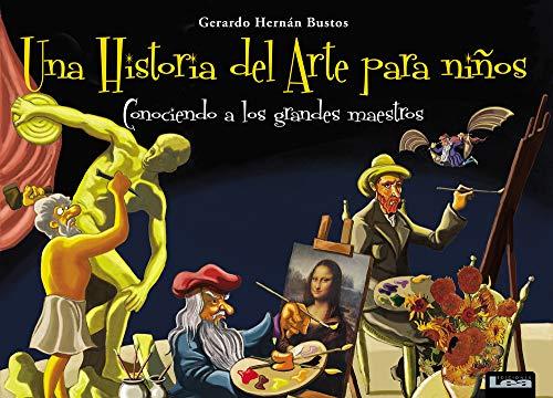 9789876342308: Una Historia del Arte Para Ninos: Conociendo a Los Grandes Maestros