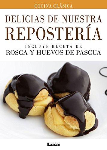 Delicias de nuestra repostería (Spanish Edition): Mara Iglesias