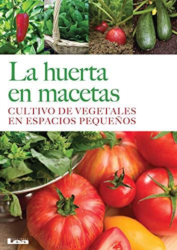 9789876343459: La huerta en macetas: Cultivo de vegetales en espacios pequeños (Spanish Edition)