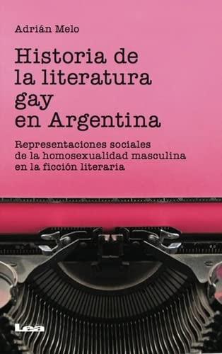 Historia de la literatura gay en Argentina: Melo, Adrián