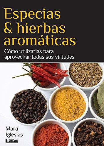 9789876343596: Especias & Hierbas Aromaticas: Como Utilizarlas Para Aprovechar Todas Sus Virtudes