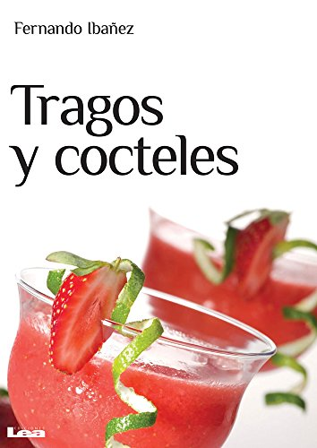 9789876343862: Tragos y cocteles / Drinks and cocktails (Spanish Edition)