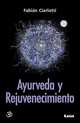 9789876344623: Ayurveda y Rejuvenecimiento: El Camino del Rasayana