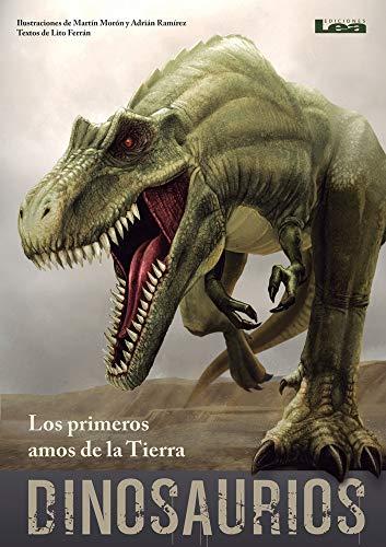 Dinosaurios: Los primeros amos de la Tierra (Spanish Edition): Ferrán, Lito