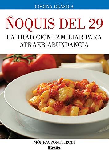 Ñoquis del 29: La tradición familiar para atraer abundancia (Spanish Edition): MÃ ...