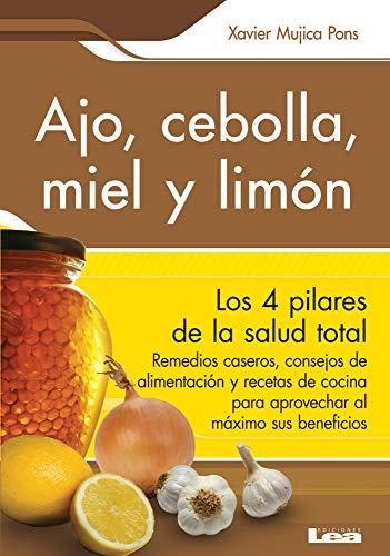 9789876349062: Ajo, cebolla, miel y limón: Sus increíbles poderes terapéuticos (Spanish Edition)