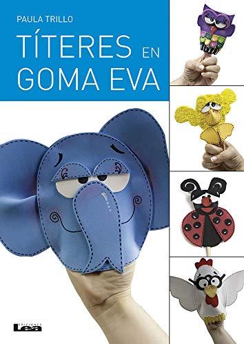 Títeres en goma eva (Spanish Edition): Trillo, Paula