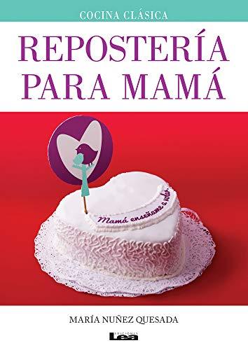 9789876349338: Repostería para Mamá (Spanish Edition)