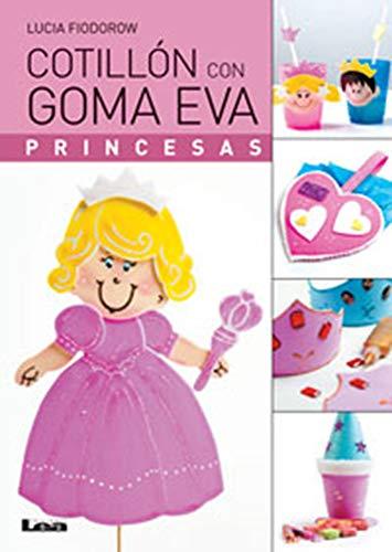 Cotillón con goma eva: Princesas (Spanish Edition): Fiodorow, Lucía