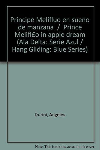 9789876420297: Principe Melifluo en sueno de manzana / Prince Meliflúo in apple dream (Ala Delta: Serie Azul / Hang Gliding: Blue Series)
