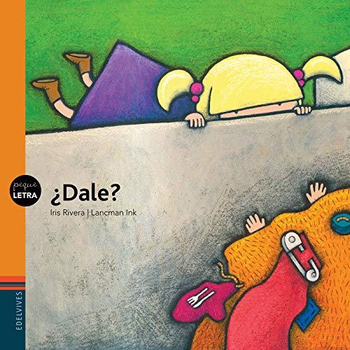 Dale? / Let's play (Pequeletra) (Spanish Edition): Iris Rivera, Ink Lancman (Illustrator)