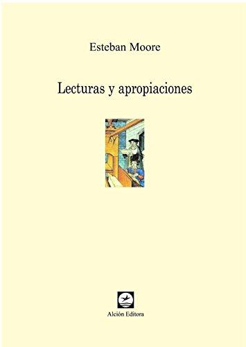 Lecturas y apropiaciones / Esteban Moore.: Moore, Esteban.