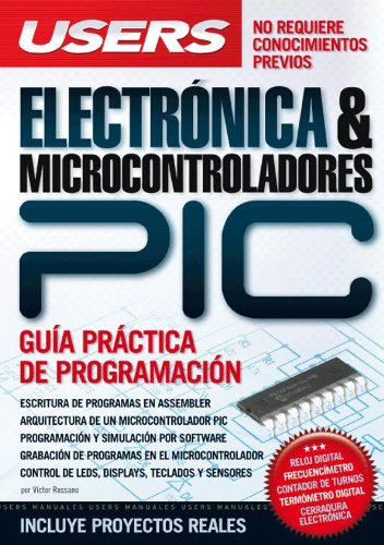 9789876630023: ELECTRONICA & MICROCONTROLADORES PIC: Espanol, Manual Users, Manuales Users (Spanish Edition)