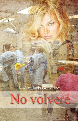 No volvere (Spanish Edition): Villacis Gonzalez, Jose