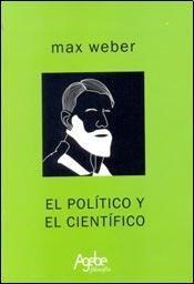 POLITICO Y EL CIENTIFICO, EL (Spanish Edition): Weber,Max