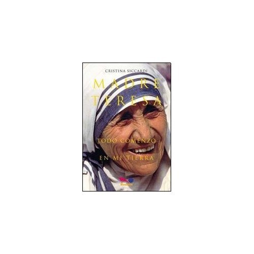 9789876670227: Madre Teresa / Mother Teresa: Todo comenzo en mi tierra. Con cartas ineditas a la familia / All Started in My Homeland. With unpublished letters to family (Senderos)