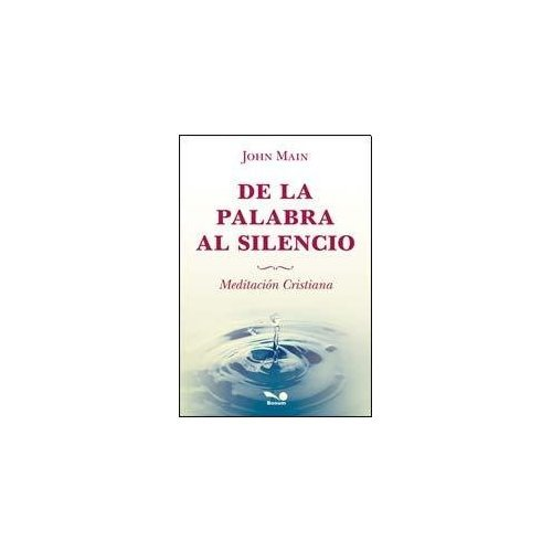 9789876670234: De la palabra al silencio / Word into Silence: Meditacion Cristiana / Christian Meditation