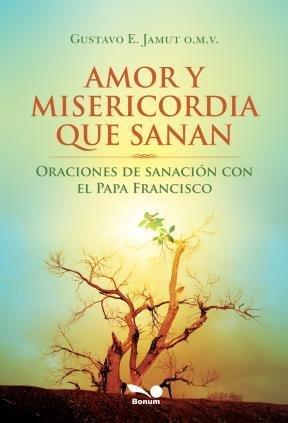 Amor Y Misericordia Que Sanan: Gustavo E. Jamut,