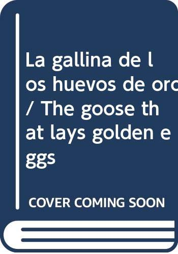 La gallina de los huevos de oro / The goose that lays golden eggs (Spanish Edition) (9789876682916) by Perrault, Charles